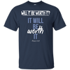 It Will Be Worth It (Romans 8:28) Cotton Shirt-Apparel-Our Lord Style