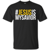 Jesus Is My Savior-Apparel-Our Lord Style