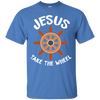 Jesus Take The Wheel Cotton Shirt-Apparel-Our Lord Style