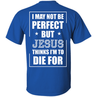 Jesus Thinks I'm To Die For - Tees & Hoodies-Apparel-Our Lord Style