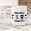 Life Is Fragile Handle With Prayer-Apparel-Our Lord Style
