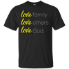 Love Family Love Others Love God Cotton Shirt-Apparel-Our Lord Style
