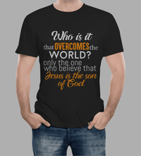 Who Is It That Overcomes The World?-Apparel-Our Lord Style