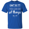 You Can Do All Things (Philippians 4:13) Cotton Shirt-Apparel-Our Lord Style