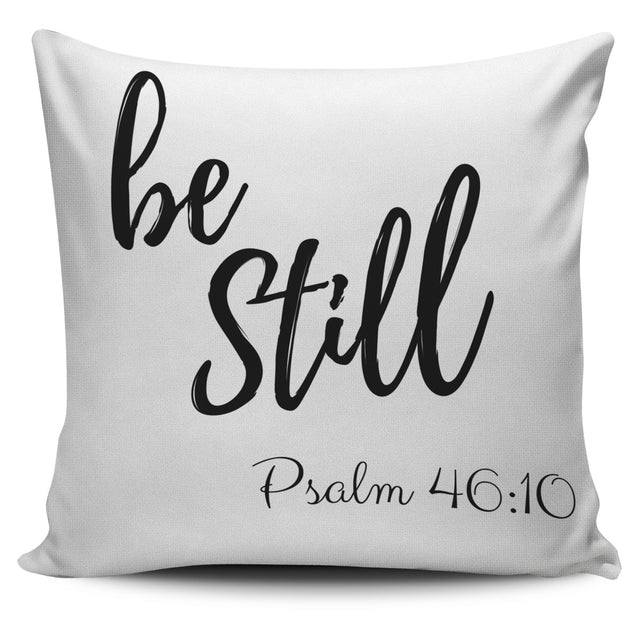 White Be Still  Pillow Cover