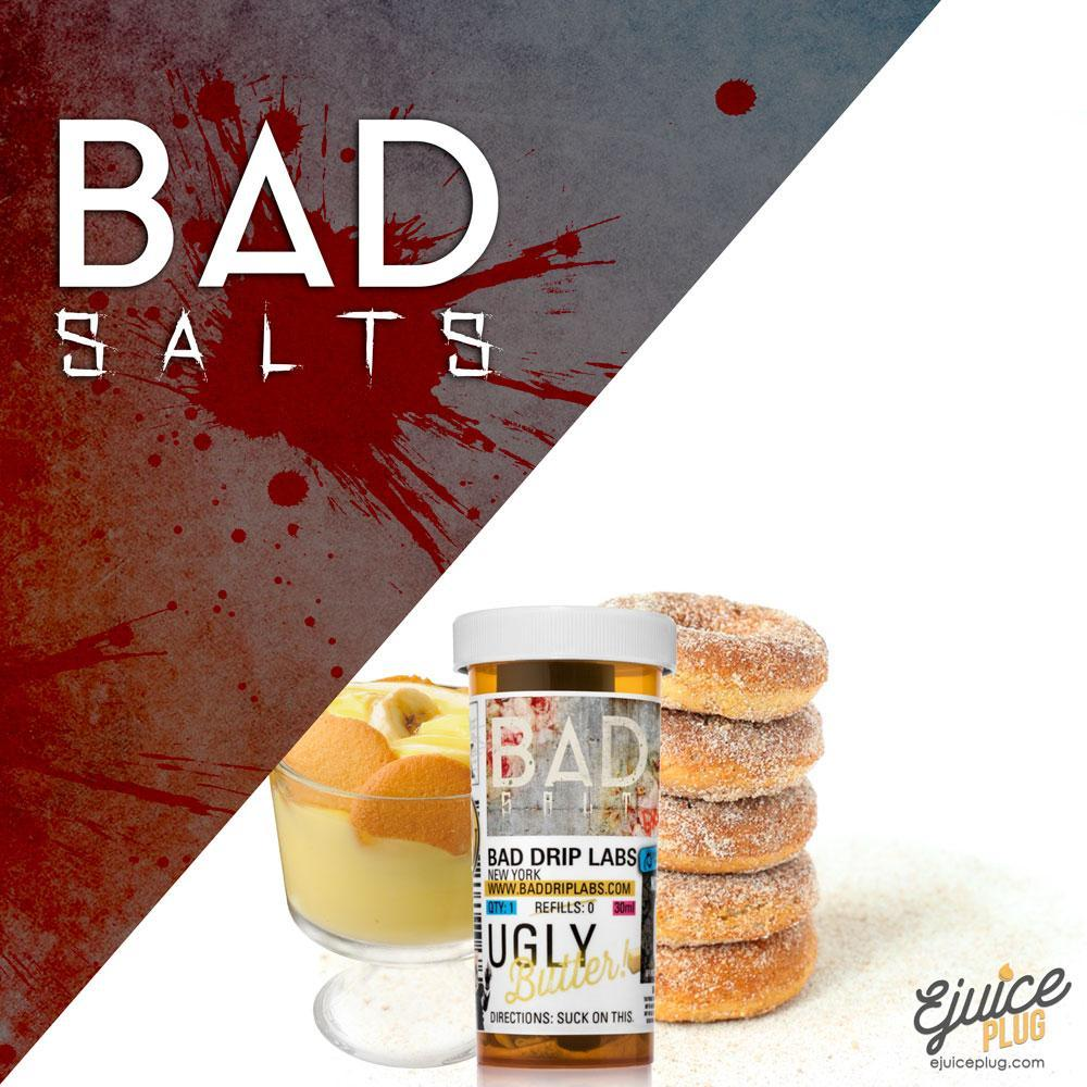 UGLY BUTTER SALTS By BAD DRIP