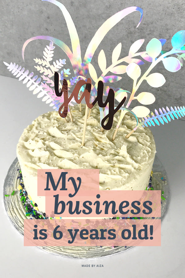 My business is 6 years old – Made by Aiza