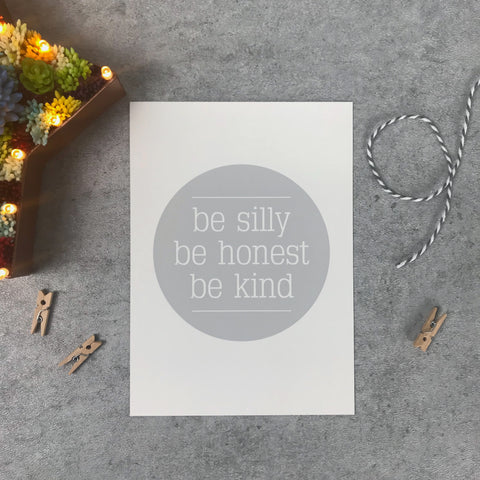 "Overstock: Be silly, be honest, be kind 120gsm 5x7"" print"