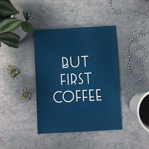 "Overstock: But first coffee 8x10"" print"