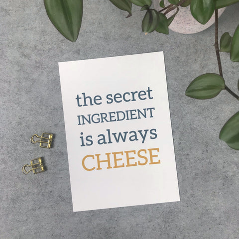 Seconds: The secret ingredient is cheese A5 print