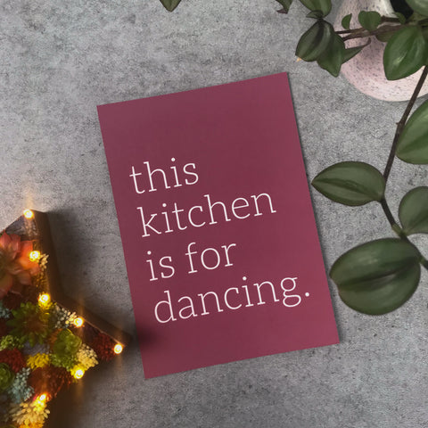 Overstock: This kitchen is for dancing A5 print