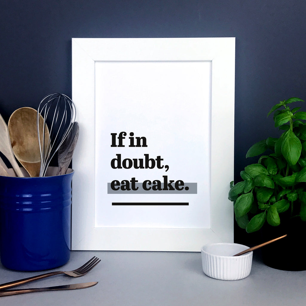 'If in doubt, eat cake.' kitchen wall art - typography print for cake lovers