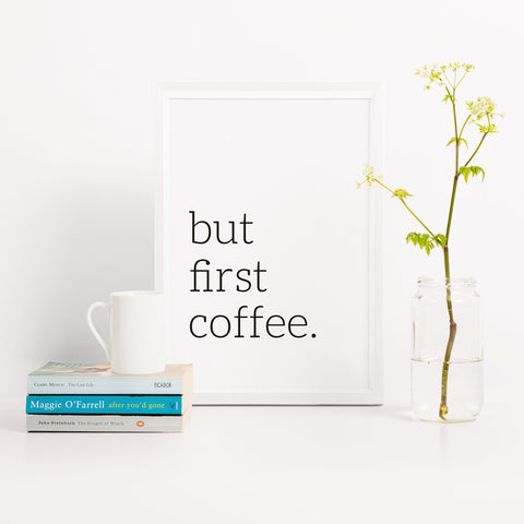 but first coffee black and white typography print – Made by Aiza
