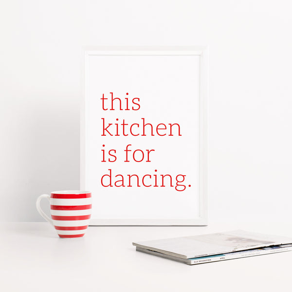 'this kitchen is for dancing' Typography Print