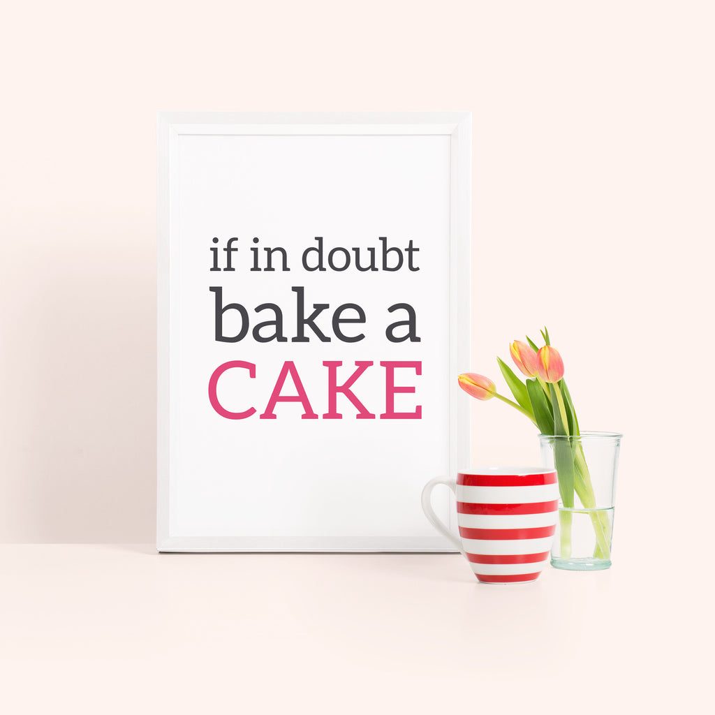 'if in doubt bake a cake' Typography Print