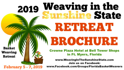2019 Weaving in the Sunshine State - Retreat Brochure - Florida Basket Weaving Retreat