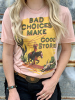 Bad Choices Tee