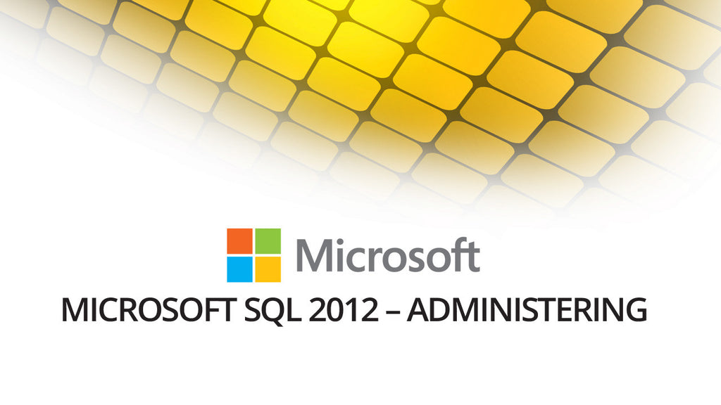 Microsoft 70-462: Administering SQL Server 2012 Databases