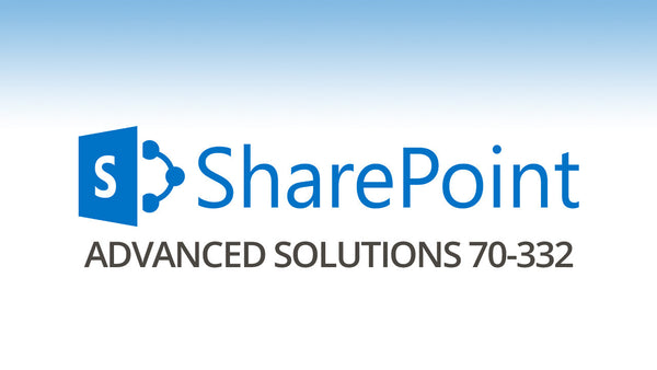 Microsoft 70-332: Advanced Solutions of SharePoint Server 2013