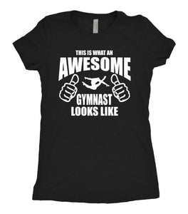 Gymnastics AWESOME T-shirt Tumble Gymnastic Shirt T-shirt Adult sizes youth sizes This is what an awesome gymnast looks like - AERO Leotards