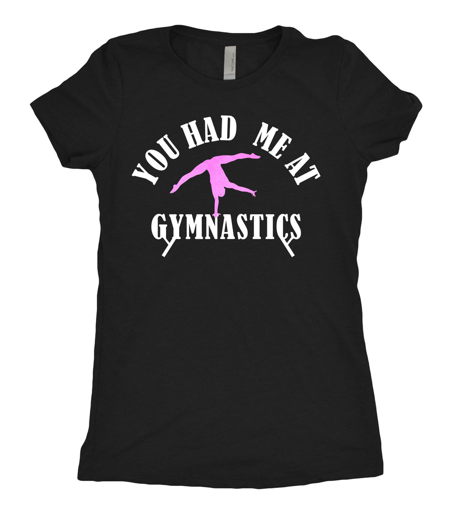 Tee Shirt - You Had Me at Gymnastics