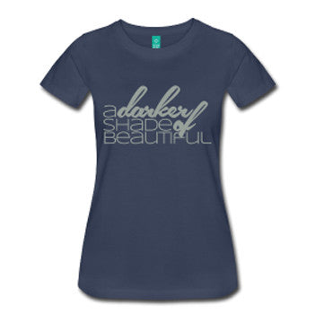 A Darker Shade of Beautiful Women's Fitted T-Shirt