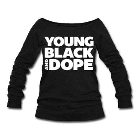 Young, Black and Dope Wide Neck Off Shoulder Slouchy Women's Sweatshirt - Black