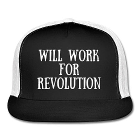 Will Work for Revolution Trucker Hat - Black - Akili Kabibe Apparel