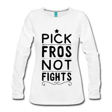 Pick Fros Not Fights Long Sleeve Women's T-Shirt - White