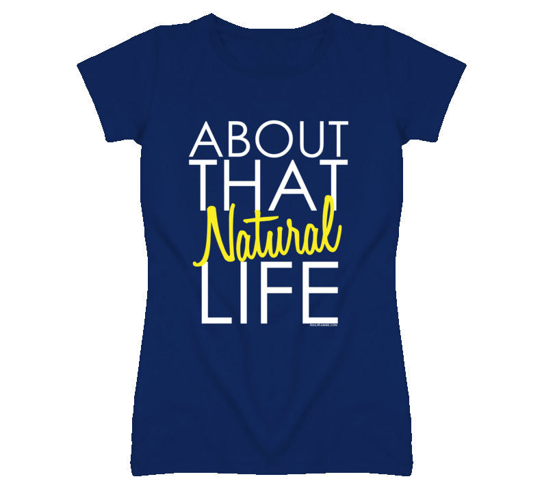 About that Natural Life Women's Fitted T-shirt - Blue