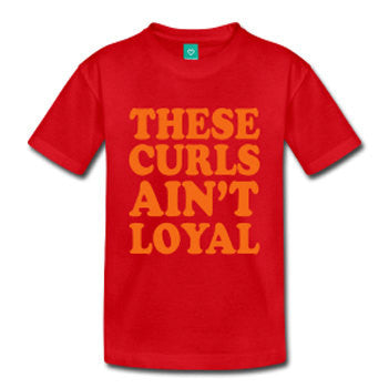 These Curls Ain't Loyal Toddlers and Kids Natural Hair T-shirt - Red - Akili Kabibe Apparel
