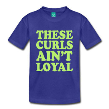 These Curls Ain't Loyal Toddlers and Kids Natural Hair T-shirt - Royal Blue
