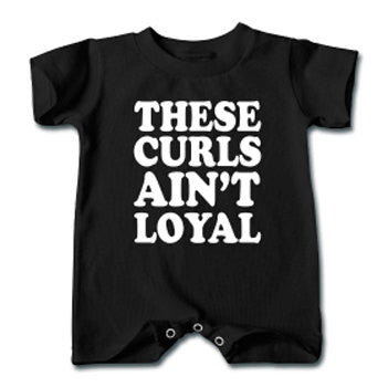 These Curls Ain't Loyal Infant or Toddlers Natural Hair Romper - Black - Akili Kabibe Apparel