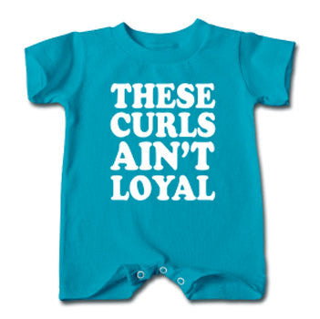 These Curls Ain't Loyal Infant or Toddlers Natural Hair Romper - Teal - Akili Kabibe Apparel