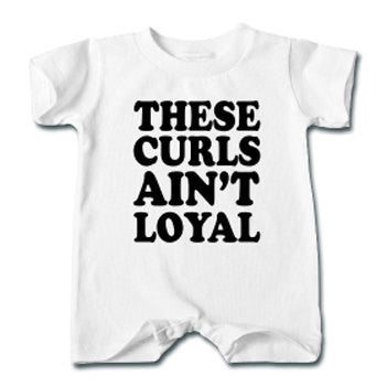 These Curls Ain't Loyal Infant or Toddlers Natural Hair Romper - White - Akili Kabibe Apparel