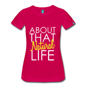 About that Natural Life Women's Fitted T-Shirt - Fuschia