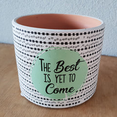Best is Yet to Come Planter - The Chic Nest