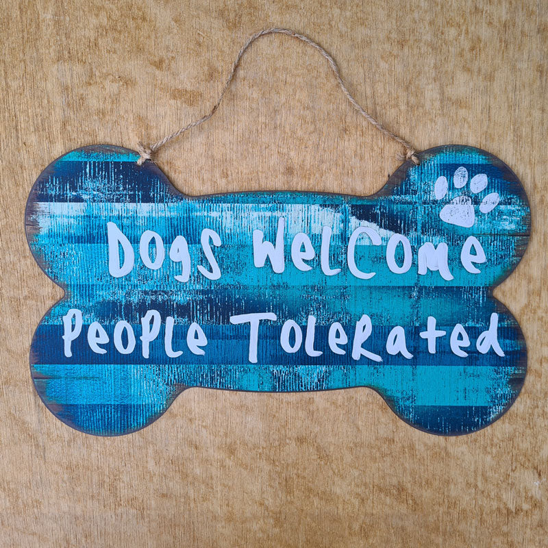 Dogs Welcome People Tolerated Hanging Sign - Blue