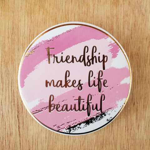 Friendship Makes Life Beautiful Coaster - The Chic Nest