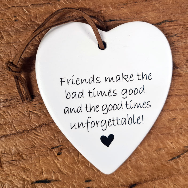 Friends Make the Good Times Hanging Heart Ornament