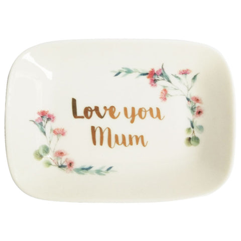 Love You Mum Trinket Dish - The Chic Nest