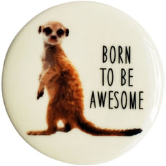 Born To Be Awesome Meerkat Coaster - The Chic Nest