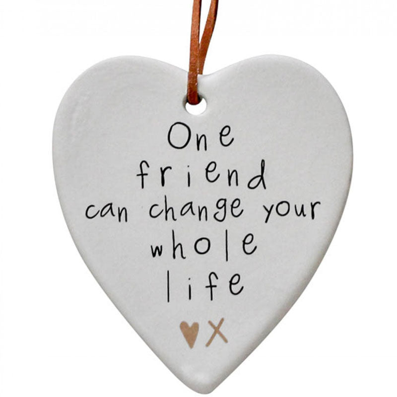 One Friend Can Change Your Whole Life Hanging Heart Ornament