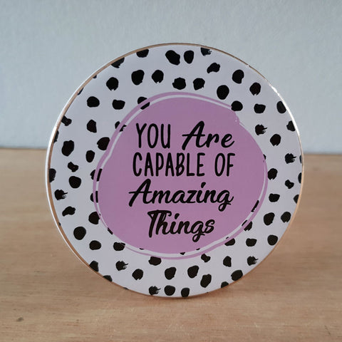 You Are Capable of Amazing Things Coaster
