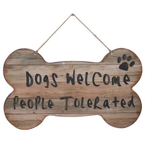Dogs Welcome People Tolerated Hanging Sign