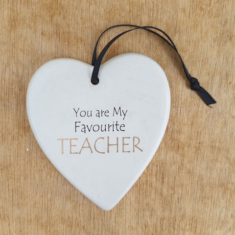 You Are My Favourite Teacher Hanging Heart Ornament