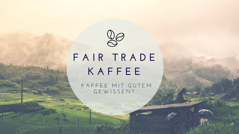 Fair Trade Kaffee- Handcraft Coffee