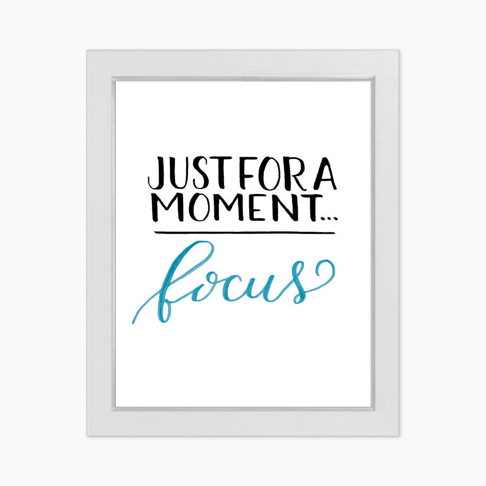 Just For A Moment... Focus