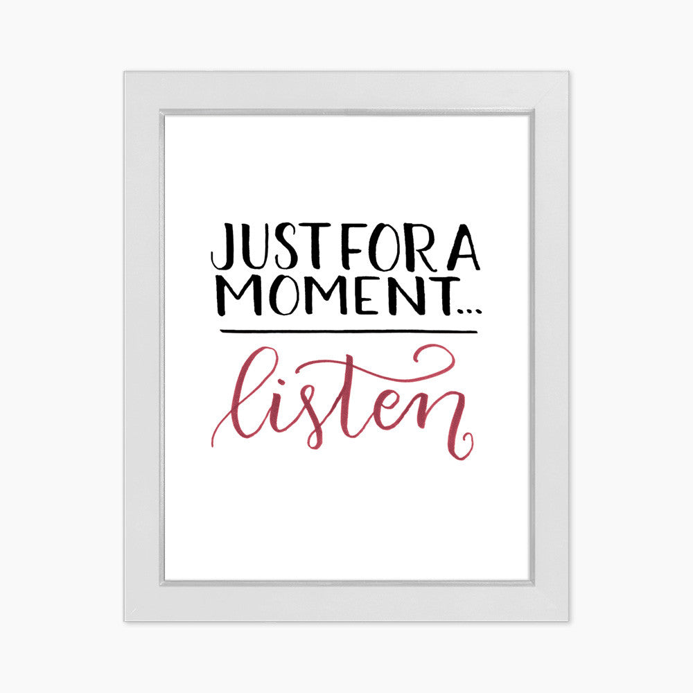 Just For A Moment... Listen