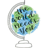 The World Needs You